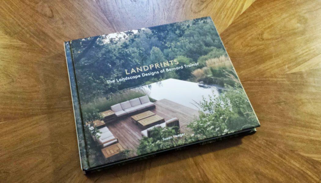 Book Review: Landprints: The Landscape Designs of Bernard Trainor