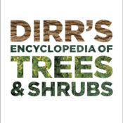 Book Review: Dirr's Encyclopedia of Trees and Shrubs