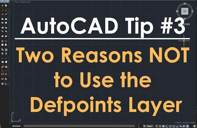 TechBeat Tuesday – AutoCAD Tip #3: Two Reasons NOT to Use the Defpoints Layer