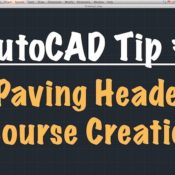 Tech Beat Tuesday – AutoCAD Tip #1: Paving Header Course