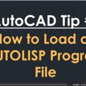 AutoCAD Tip #4: Boost Your AutoCAD Productivity with an AutoLISP Program File