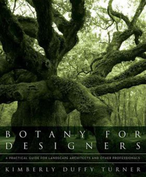 Botany for Designers: A Practical Guide for Landscape Architects and Other Professionals | Landscape Architecture Book