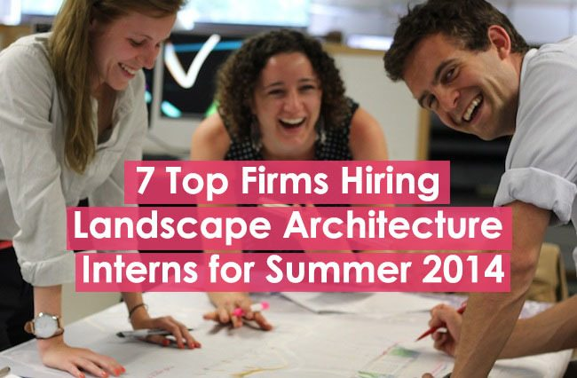 Top 7 Firms Hiring Landscape Architecture Interns
