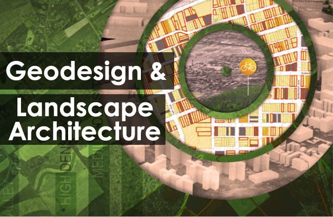 Landscape Architects Must Lead Geodesign: Here's How