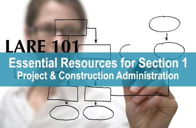 LARE 101: 10+ Essential Resources for Section 1 Project & Construction Administration