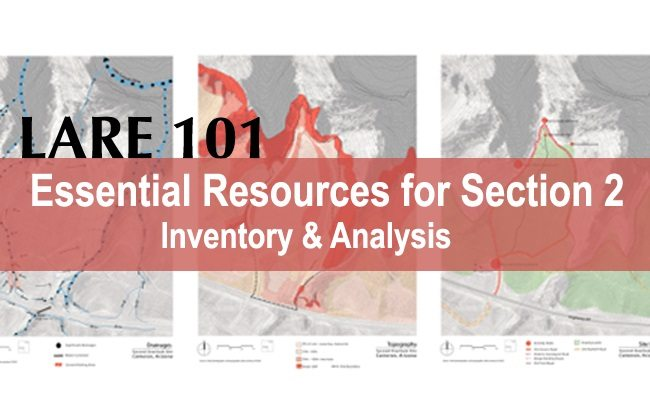 LARE 101: 10+ Essential Resources for Section 2 Site Inventory & Analysis