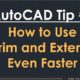 TechBeat Tuesday – AutoCAD Tip #7: How to Use Trim and Extend Even Faster