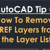 TechBeat Tuesday – AutoCAD Tip #6: How to Remove XREF Layers from the Layer List