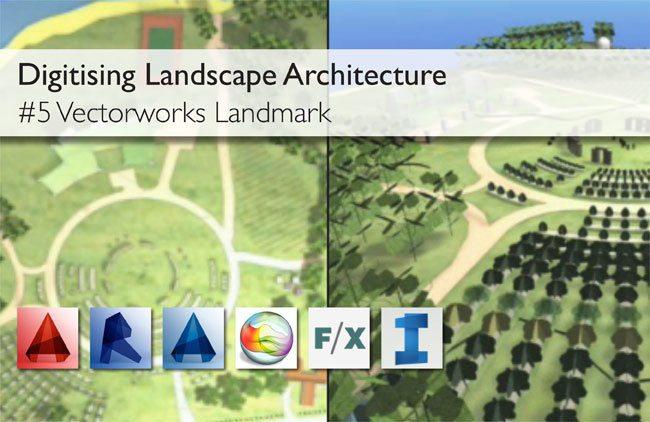 Digitising Landscape Architecture: Vectorworks Landmark