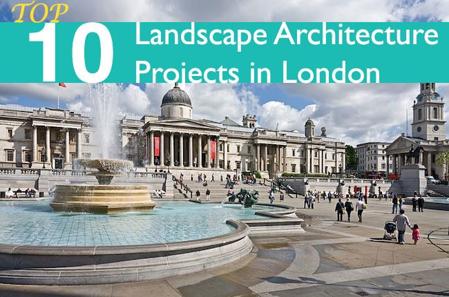 Top 10 Contemporary Landscape Architecture Projects in London