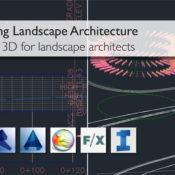 Digitising Landscape Architecture: Civil 3D for Landscape Architects