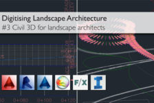 Digitising Landscape Architecture: Civil 3D for Landscape Architects
