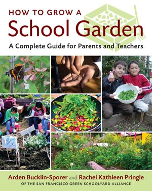 How to Grow a School Garden - CLICK on the image and get the book today; credit: Timberpress