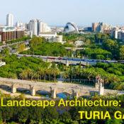 Spanish Landscape Architecture: Turia Garden