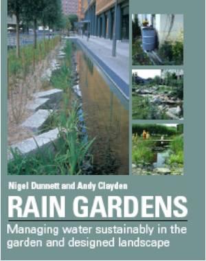 Rain Gardens (Nigel Dunnett, Andy Clayden)