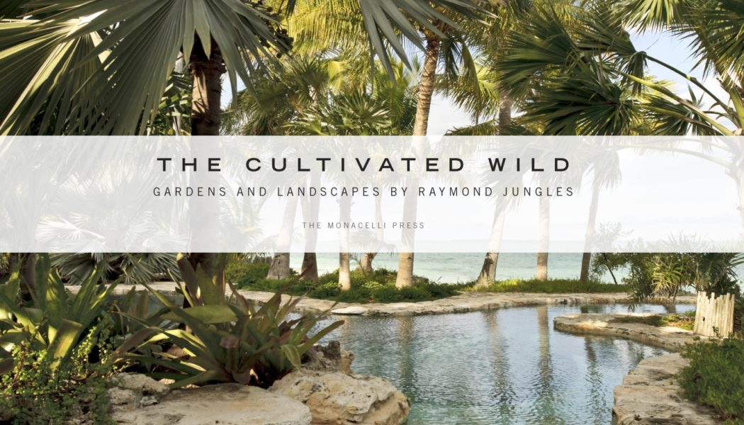 Book Review: The Cultivated Wild – Raymond Jungles