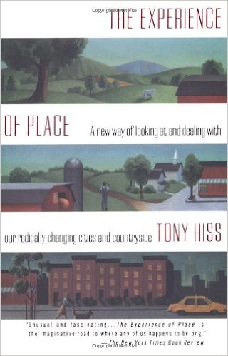 The Experience of Place: A New Way of Looking at and Dealing With our Radically Changing Cities and Countryside. Get it HERE!