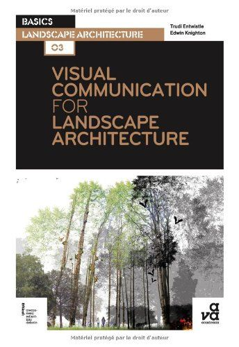Visual Communication for Landscape Architecture, by Trudi Entwhistle and Edwin Knighton
