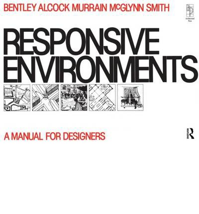 Responsive Environments, by Sue McGlynn, Graham Smith, Alan Alcock and Paul Murrain. Get it HERE!