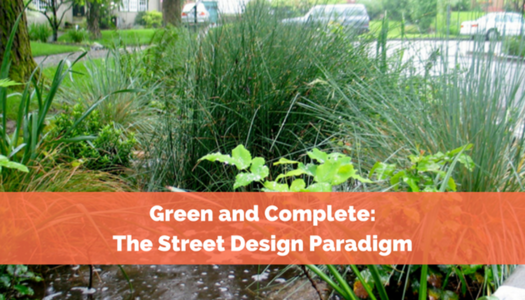 Green and Complete: The Street Design Paradigm