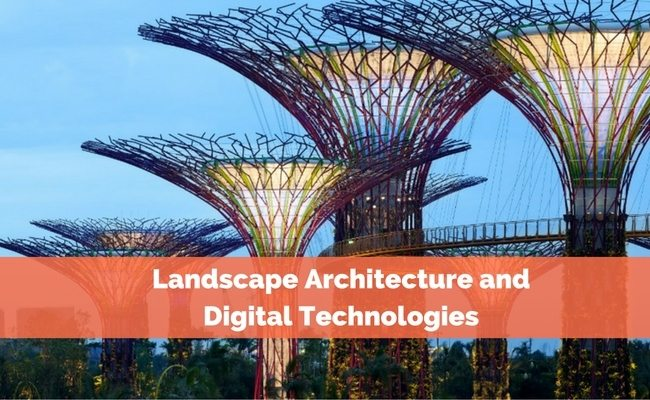 Landscape Architecture and Digital Technologies