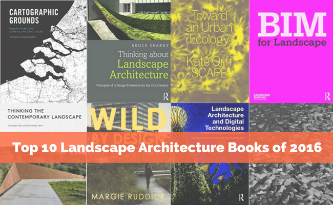 Top 10 Landscape Architecture Books Of 2016 Land8