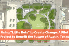 "Using ""Little Bets"" to Create Change: A Pilot Project to Benefit the Future of Austin, Texas"
