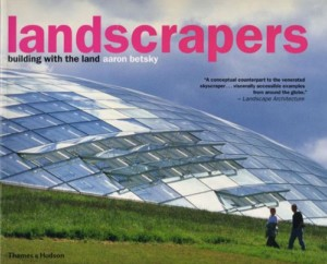Landscrapers: Building with the Land