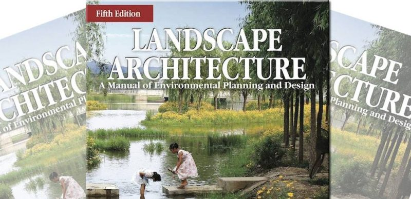 Landscape Architecture: A Manual of Environmental Planning and Design 5th Edition | Book Review