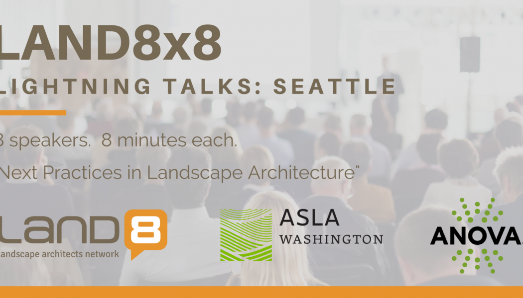 Land8x8 Lightning Talks: Seattle