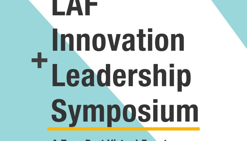 LAF Innovation + Leadership Symposium Goes Virtual: Part 1
